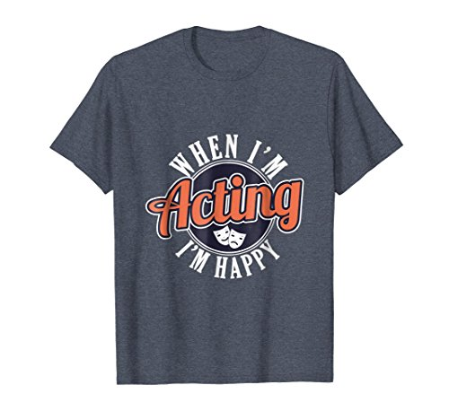Mens When I'm Acting I'm Happy Stage Entertainer T-Shirt 3XL Heather Blue (Entertainer Mens T-shirt)