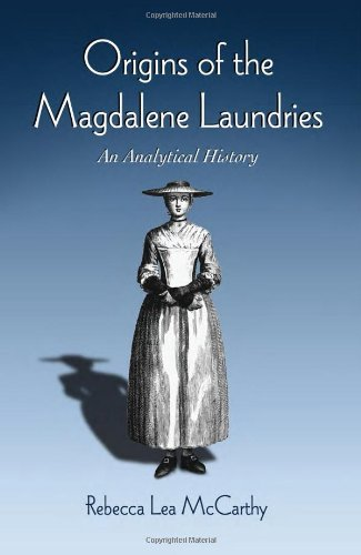 Origins of the Magdalene Laundries: An Analytical History