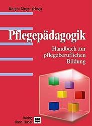 Pflegepädagogik: Handbuch zur pflegeberuflichen Bildung