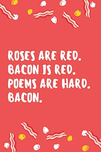 Love Food Festival Halloween Special (Roses are red. Bacon is red. Poems are hard. Bacon.: Composition Notebook/Diary/Journal for all your foodie friends who love to eat)