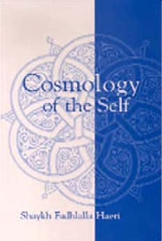 Cosmology of the Self (English Edition) de [Haeri, Shaykh Fadhlalla]