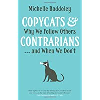 Copycats and Contrarians: Why We Follow Others... and When We Don't