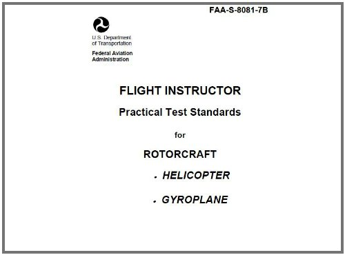 (FLIGHT INSTRUCTOR Practical Test Standards for ROTORCRAFT, HELICOPTER, GYROPLANE, Plus 500 free US military manuals and US Army field manuals when you sample this book)