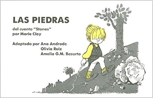 Amazon.com: Las Piedras: Del cuento Stones por Marie Clay (9780435088569): Ana Maria Andrade, Amelia G. M. Basurto, Olivia A. Ruiz: Books