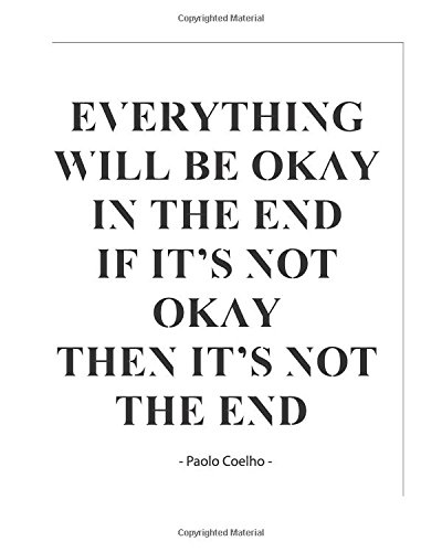"""Download Everything Will Be Okay If It's Not Okay Then It's Not The End: 8""""x10"""" Notebook Black White Quote Design Pattern Cover. 108 Blank Lined Pages Matte Softcover Note Book Journal ebook"""