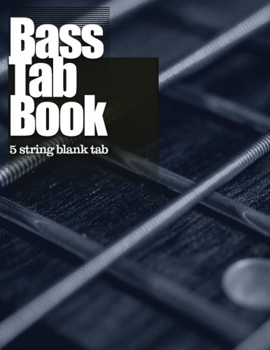 Bass Tab Book 5 String: 5 string blank tab ebook