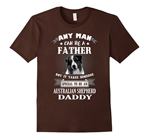 Men's Special To Be Australian Shepherd Daddy T-Shirt Medium Brown