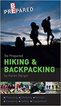 Be Prepared Hiking and Backpacking
