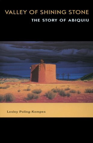 Valley of Shining Stone: The Story of Abiquiu by Poling-Kempes, Lesley(July 1, 1997) Paperback