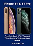 iPhone 11 & 11 Pro: Practical Guide With Tips And