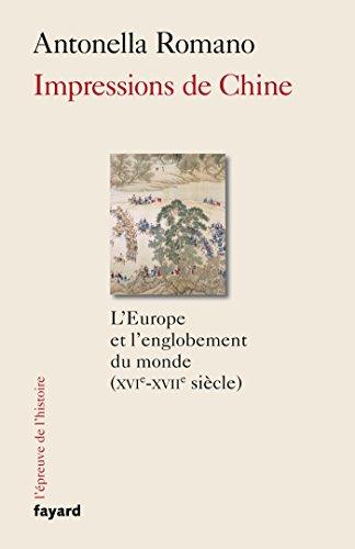 Impressions de Chine : L'Europe et l'englobement du monde (XVIe-XVIIe siècle)