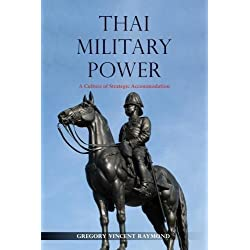 Thai Military Power: A Culture of Strategic Accommodation (NIAS Monographs)
