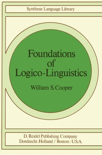 Foundations of Logico-Linguistics: A Unified Theory of Information, Language, and Logic (Studies in Linguistics and Philosophy)