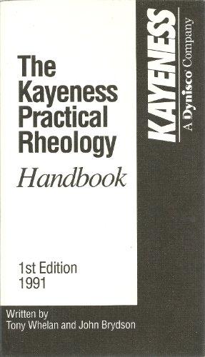 The Kayeness Practical Rheology Handbook