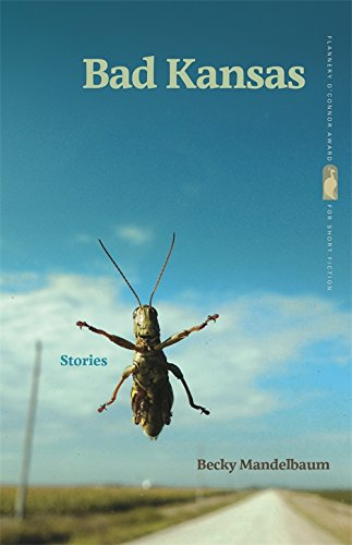 Bad Kansas: Stories (Flannery O'Connor Award for Short Fiction Ser.)