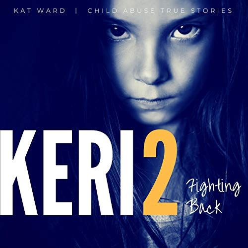 Pdf Parenting KERI 2: The Original Child Abuse True Story: Child Abuse True Stories