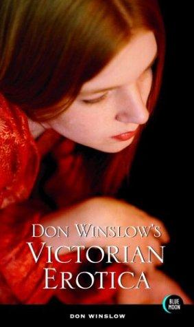 Don Winslows Victorian Erotica Don Winslow