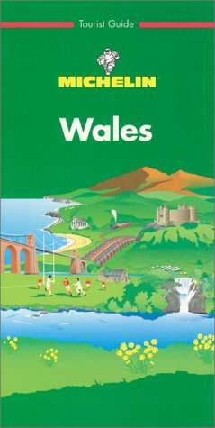 Michelin THE GREEN GUIDE Wales, 1e (THE GREEN GUIDE)
