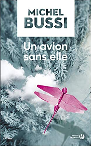 Un Avion Sans Elle Amazon Fr Michel Bussi Livres