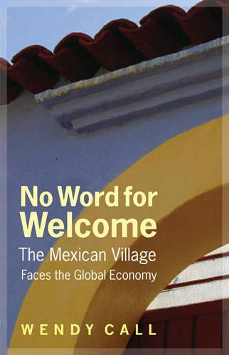 - No Word for Welcome: The Mexican Village Faces the Global Economy