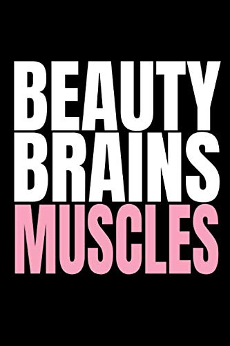 Beauty Brains Muscles: Cool Gym Training Diary and Diet Tracker To Plan And Track Your Gains, Macros, Calories and Fitness Goals