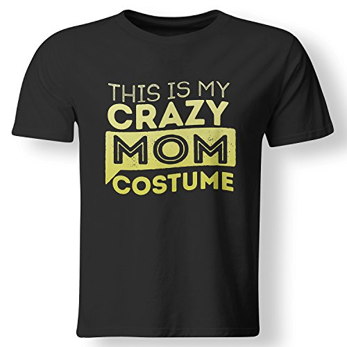 [This Is My Crazy Mom Costume Lazy Halloween T Shirt Black X-Large] (Mom Dad And Child Halloween Costumes)
