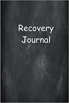 Recovery Journal Chalkboard 12 Step Program: (Notebook, Diary, Blank Book) (Addiction Recovery Journals Notebooks Diaries)