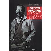 Denys Arcand: la vraie nature du cinéaste