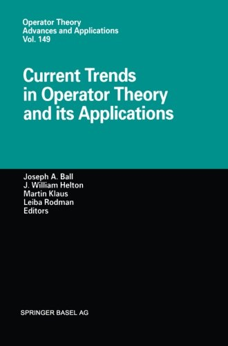 Current Trends in Operator Theory and its Applications (Operator Theory: Advances and Applications)