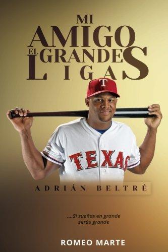 Mi Amigo el Grandes Ligas-Adrián Beltré- (Spanish Edition)