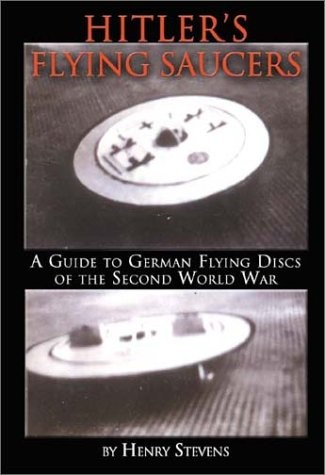 (Hitler's Flying Saucers: A Guide to German Flying Discs of the Second World War)