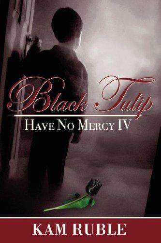 Download Black Tulip: Have No Mercy IV pdf