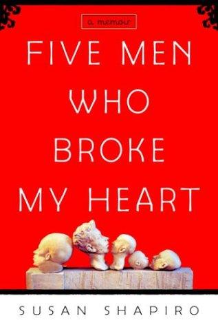 Five Men Who Broke My Heart: A Memoir cover