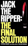 Jack the Ripper: The Final Solution by Stephen Knight front cover