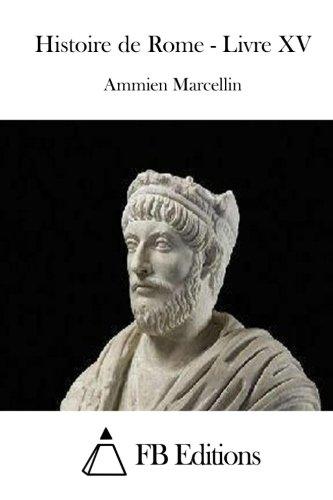Histoire de Rome - Livre XV (French Edition) ebook