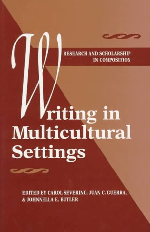 Writing in Multicultural Settings (Research and Scholarship in Composition)