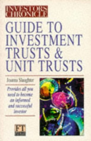 The Investors Chronicle Guide to Investment & Unit Trusts (The Investor's Chronicle Series)