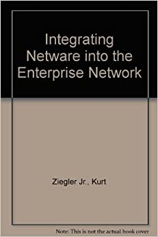 Integrating NetWare Into The Enterprise Network Book Pdf