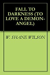 FALL TO DARKNESS (TO LOVE A DEMON-ANGEL Book 2)