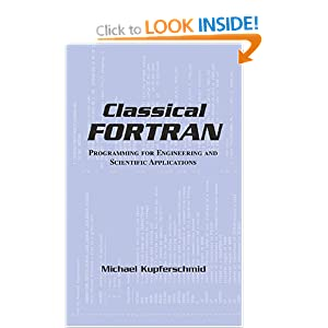 Classical FORTRAN: Programming for Engineering and Scientific Applications Front Cover