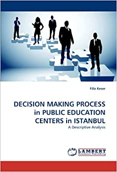 Book DECISION MAKING PROCESS in PUBLIC EDUCATION CENTERS in ISTANBUL: A Descriptive Analysis