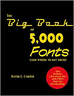 The Big Book of 5000 Fonts (and Where to Get Them): David E