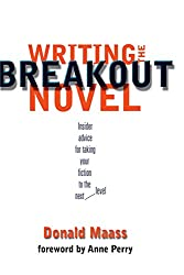 Writing the Breakout Novel: Insider Advice for Taking Your Fiction to the Next Level