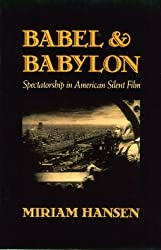 Babel and Babylon: Spectatorship in American Silent Film