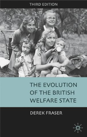 The Evolution of the British Welfare State by Derek Fraser (2002-11-29)