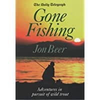 The Daily Telegraph Gone Fishing: Adventures in Pursuit of Wild Trout