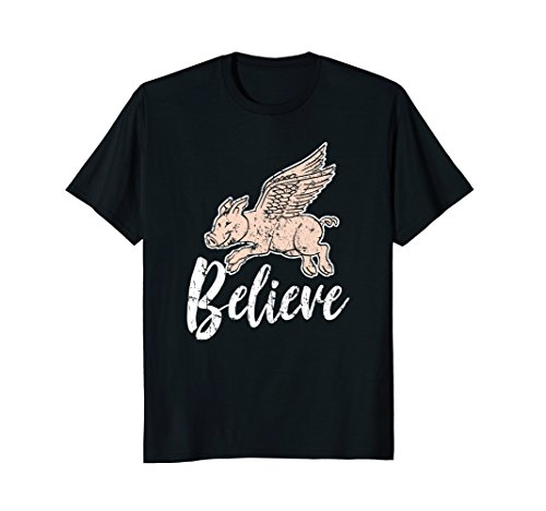 Believe Flying Pig T-Shirt For Pig Lovers And Pet Pig (Believe Flying Pig)