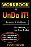 img - for WORKBOOK For Undo It!: How Simple Lifestyle Changes Can Reverse Most Chronic Diseases by Dean Ornish M.D. and Anne Ornish book / textbook / text book