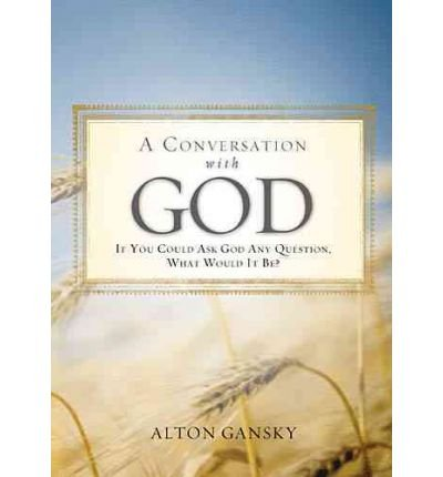 Download A Conversation with God: If You Could Ask God Any Question, What Would It Be? (Paperback) - Common pdf epub