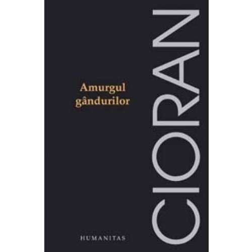 AMURGUL GANDURILOR EMIL CIORAN PDF